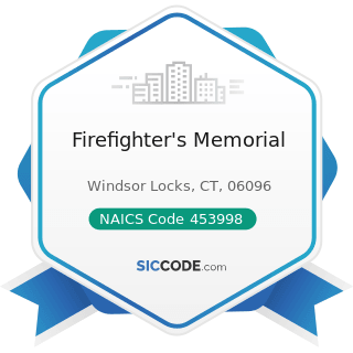 Firefighter's Memorial - NAICS Code 453998 - All Other Miscellaneous Store Retailers (except...