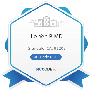 Le Yen P MD - SIC Code 8011 - Offices and Clinics of Doctors of Medicine