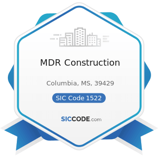 MDR Construction - SIC Code 1522 - General Contractors-Residential Buildings, other than...