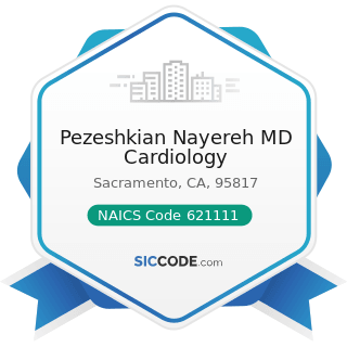 Pezeshkian Nayereh MD Cardiology - NAICS Code 621111 - Offices of Physicians (except Mental...