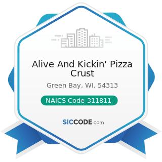Alive And Kickin' Pizza Crust - NAICS Code 311811 - Retail Bakeries