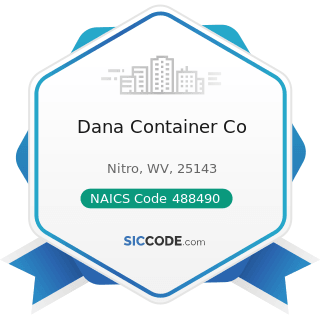 Dana Container Co - NAICS Code 488490 - Other Support Activities for Road Transportation
