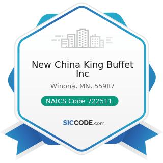 New China King Buffet Inc - NAICS Code 722511 - Full-Service Restaurants