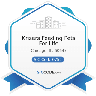 Krisers Feeding Pets For Life - SIC Code 0752 - Animal Specialty Services, except Veterinary