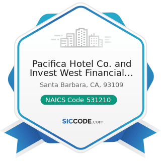Pacifica Hotel Co. and Invest West Financial Corp - NAICS Code 531210 - Offices of Real Estate...