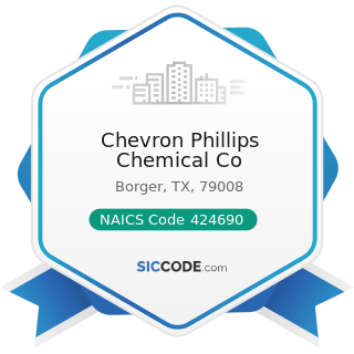 Chevron Phillips Chemical Co - NAICS Code 424690 - Other Chemical and Allied Products Merchant...