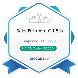 Saks Fifth Ave Off 5th - NAICS Code 452210 - Department Stores
