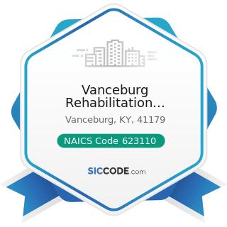 Vanceburg Rehabilitation Outpatient Clinic - NAICS Code 623110 - Nursing Care Facilities...