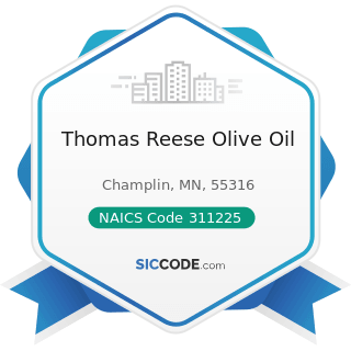 Thomas Reese Olive Oil - NAICS Code 311225 - Fats and Oils Refining and Blending