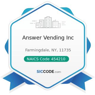 Answer Vending Inc - NAICS Code 454210 - Vending Machine Operators