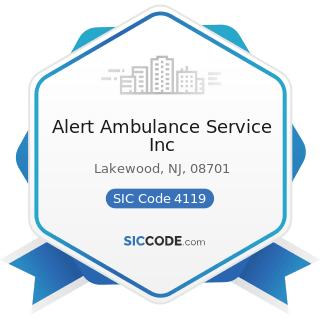 Alert Ambulance Service Inc - SIC Code 4119 - Local Passenger Transportation, Not Elsewhere...