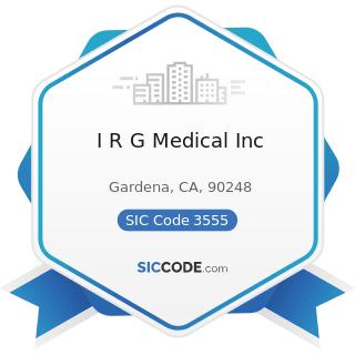 I R G Medical Inc - SIC Code 3555 - Printing Trades Machinery and Equipment