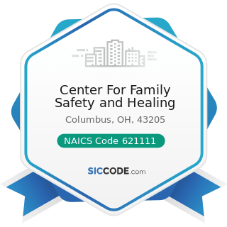 Center For Family Safety and Healing - NAICS Code 621111 - Offices of Physicians (except Mental...