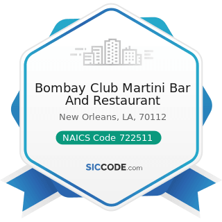 Bombay Club Martini Bar And Restaurant - NAICS Code 722511 - Full-Service Restaurants