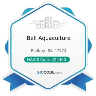 Bell Aquaculture - NAICS Code 424460 - Fish and Seafood Merchant Wholesalers