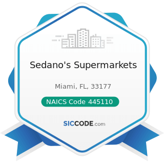 Sedano's Supermarkets - NAICS Code 445110 - Supermarkets and Other Grocery (except Convenience)...