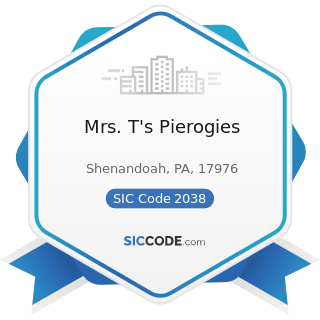 Mrs. T's Pierogies - SIC Code 2038 - Frozen Specialties, Not Elsewhere Classified