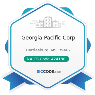 Georgia Pacific Corp - NAICS Code 424130 - Industrial and Personal Service Paper Merchant...
