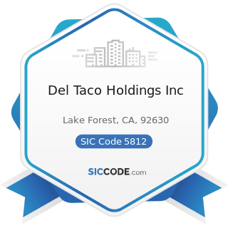 Del Taco Holdings Inc - SIC Code 5812 - Eating Places