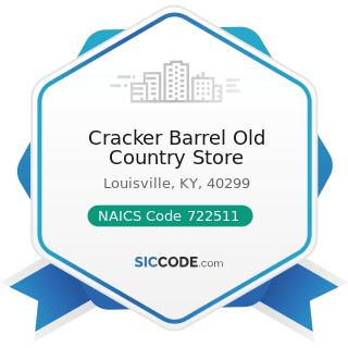 Cracker Barrel Old Country Store - NAICS Code 722511 - Full-Service Restaurants