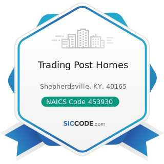 Trading Post Homes - NAICS Code 453930 - Manufactured (Mobile) Home Dealers