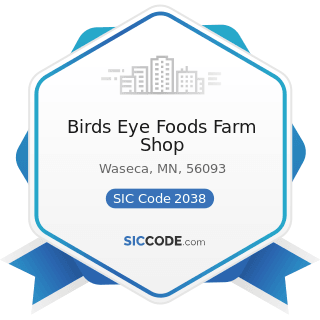 Birds Eye Foods Farm Shop - SIC Code 2038 - Frozen Specialties, Not Elsewhere Classified