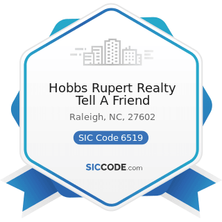 Hobbs Rupert Realty Tell A Friend - SIC Code 6519 - Lessors of Real Property, Not Elsewhere...