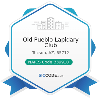 Old Pueblo Lapidary Club - NAICS Code 339910 - Jewelry and Silverware Manufacturing