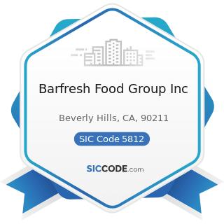 Barfresh Food Group Inc - SIC Code 5812 - Eating Places