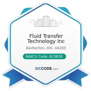 Fluid Transfer Technology Inc - NAICS Code 423830 - Industrial Machinery and Equipment Merchant...