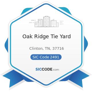 Oak Ridge Tie Yard - SIC Code 2491 - Wood Preserving