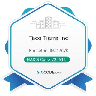 Taco Tierra Inc - NAICS Code 722511 - Full-Service Restaurants